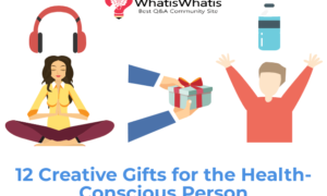 12 Creative Gifts for the Health-Conscious Person