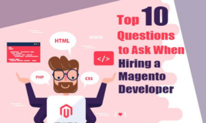 Top 10 Questions to Ask When Hiring a Magento Developer