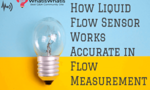 How Liquid Flow Sensor Works Accurate in Flow Measurement?