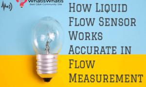How Liquid Flow Sensor Works Accurate in Flow Measurement?