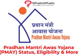 What is Pradhan Mantri Awas Yojana (PMAY): Eligibility Criteria and Status?