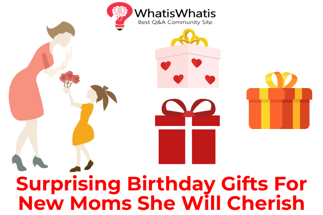 Surprising Birthday Gifts for New Moms She Will Cherish