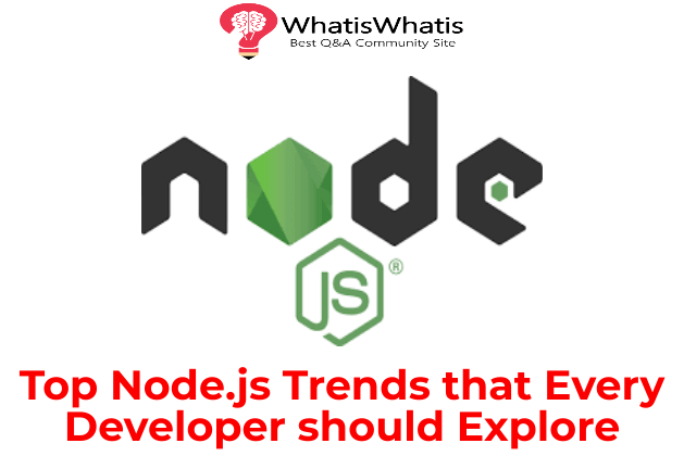 Top Node.js Trends that Every Developer should Explore