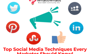 Top Social Media Techniques Every Marketer Should Know!