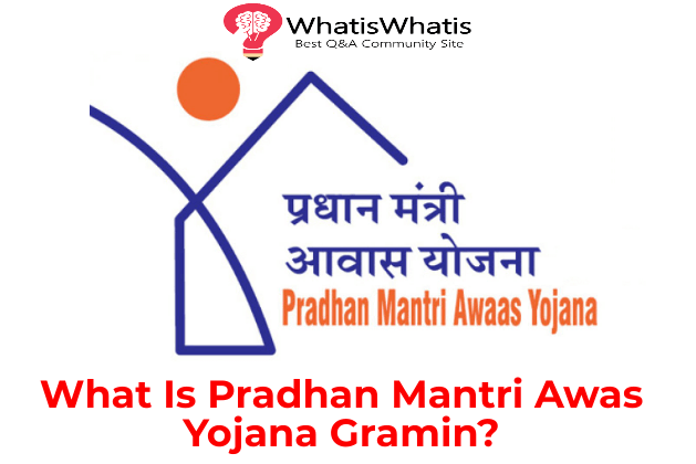 What Is Pradhan Mantri Awas Yojana Gramin?