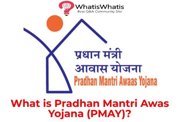 What is Pradhan Mantri Awas Yojana?