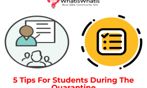 5 Tips For Students During The Quarantine