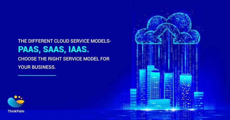 Different Cloud Service Models_PaaS_SaaS_IaaS