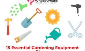 15 Essential Gardening Equipment Tools