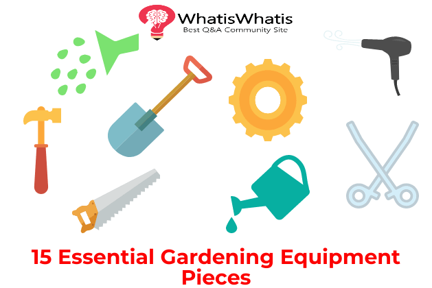 15 Essential Gardening Equipment Tools