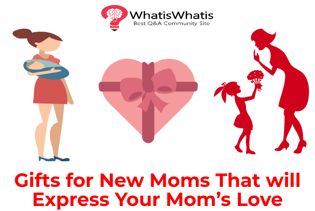 Gifts for New Moms That will Express Your Mom's Love