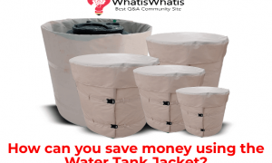 Want To Save Your Money With a Water Tank Jacket?