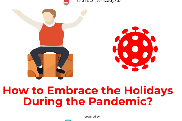 How to Embrace the Holidays During the Pandemic?