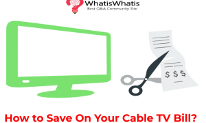 How to Save On Your Cable TV Bill?