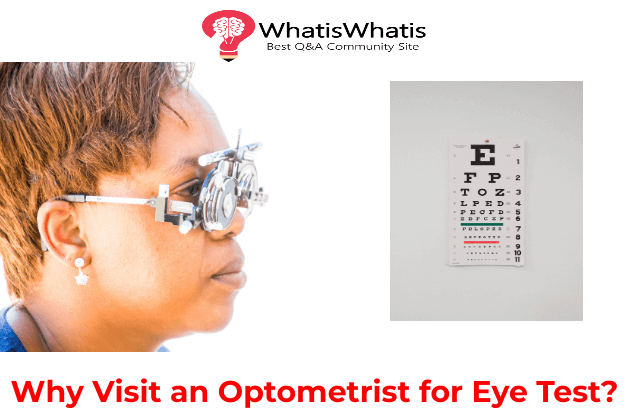 Why Visit an Optometrist for Eye Test?