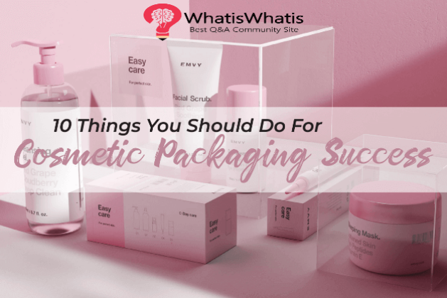The Next 10 Things You Should Do For Cosmetic Packaging Wholesale Boxes Success