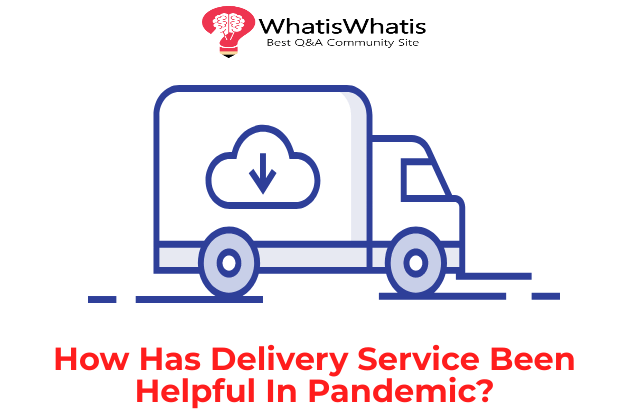 How Has Delivery Service Been Helpful In Pandemic?