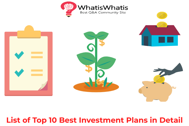 List of Top 10 Best Investment Plans in Detail