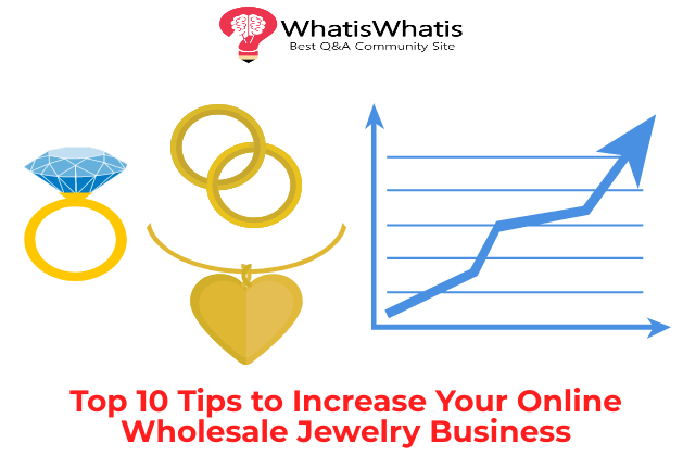 Top 10 Tips to Increase Your Online Wholesale Jewelry Business