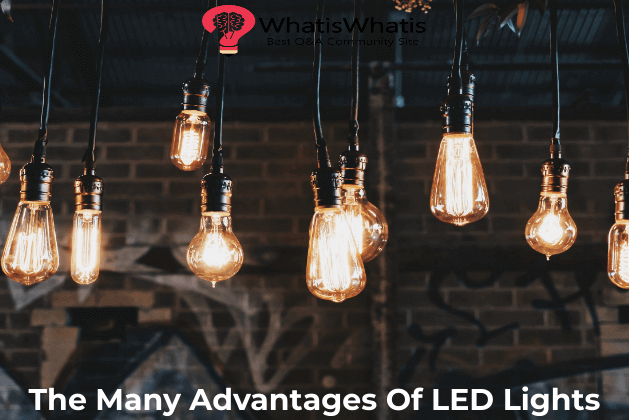 The Many Advantages Of LED Lights