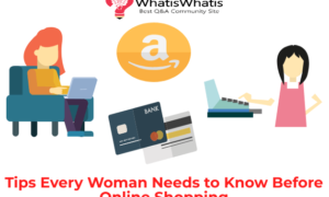 Tips Every Woman Needs to Know Before Online Shopping