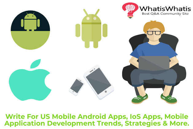 Submit Guest Post | Mobile Android Apps, IoS Apps, Mobile Application Development Trends, Strategies & More.