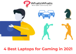 4 Best Laptops for Gaming in 2021