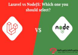 Laravel vs NodeJS: Which one you should select?