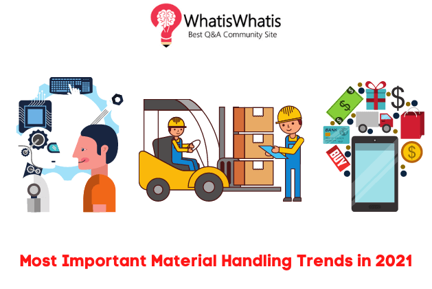 4 Most Important Material Handling Trends in 2021