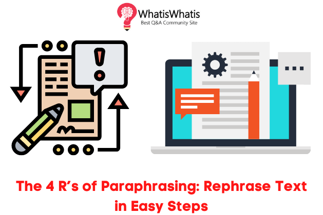 The 4 R's of Paraphrasing: Rephrase Text in Easy Steps