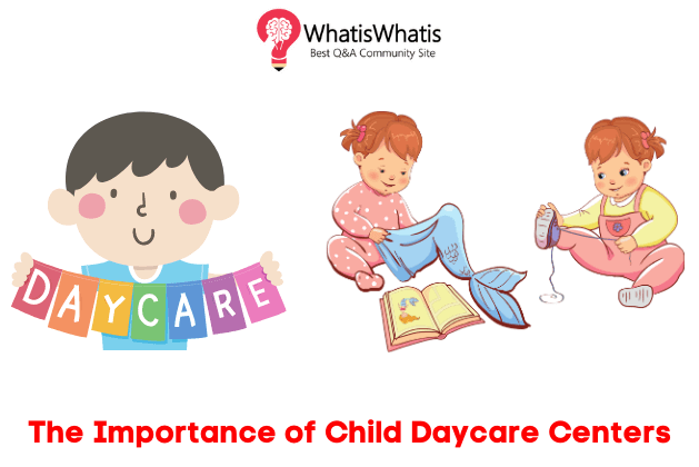 The Importance of Child Daycare Centers