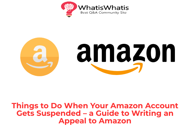 Things to Do When Your Amazon Account Gets Suspended – A Guide to Writing an Appeal to Amazon