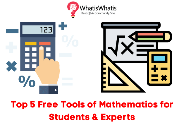 Top 5 Free Tools of Mathematics for Students & Experts