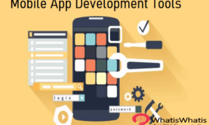 Top 11 Mobile Application  Development Tools With Its Key Features