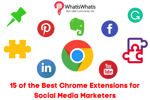 15 of the Best Chrome Extensions for Social Media Marketers