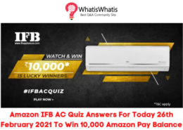Amazon IFB AC Quiz Answers For Today 26th February 2021 To Win 10,000