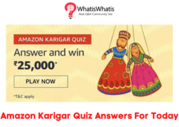 Amazon Karigar Quiz Answers For Today