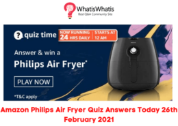 Amazon Philips Air Fryer Quiz Answers Today 26th February 2021