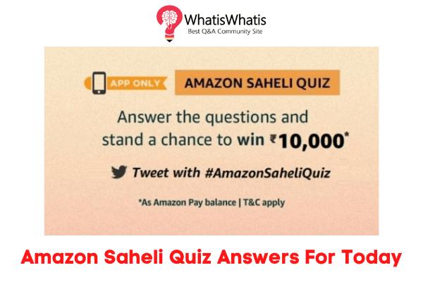 Amazon Saheli Quiz Answers Today