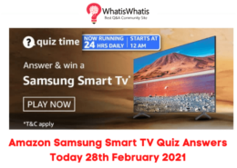 Amazon Samsung Smart TV Quiz Answers Today 28th February 2021
