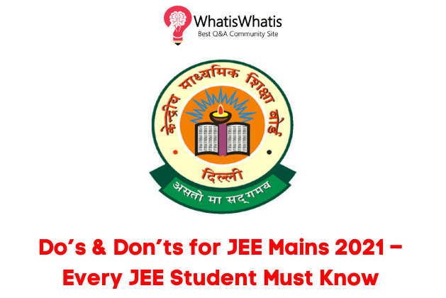 Do's & Don'ts for JEE Main 2021 – Every JEE Student Must Know