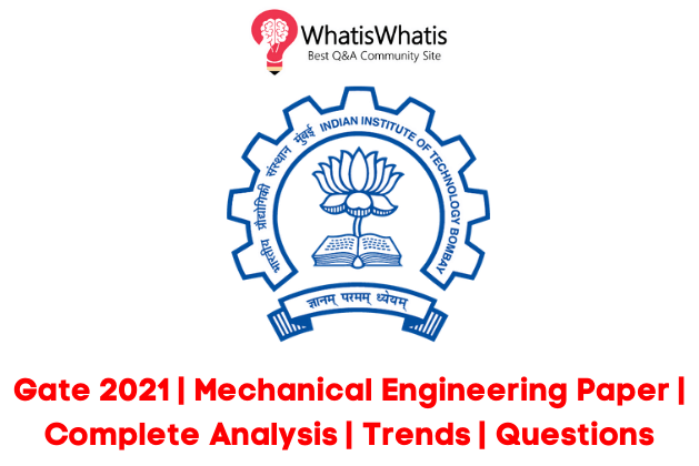 Gate 2021| Mechanical Engineering Question Paper| Complete Analysis
