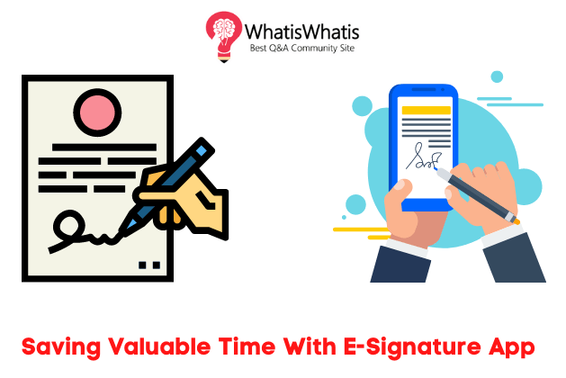 Saving Valuable Time With E-Signature App