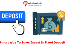 Smart Way To Save: Invest In Fixed Deposit