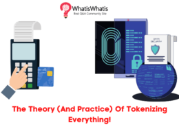 The Theory (And Practice) Of Tokenization Everything!