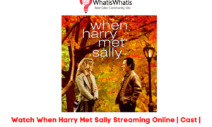Watch When Harry Met Sally Streaming Online Sites | Cast | Episodes
