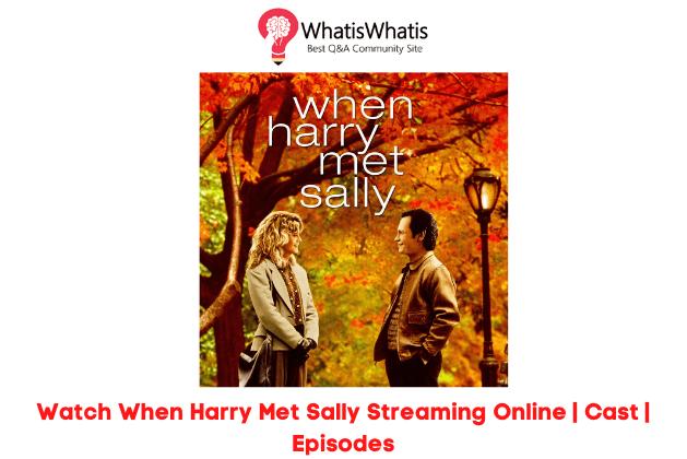 Watch When Harry Met Sally Streaming Online Sites | Cast | Episodes