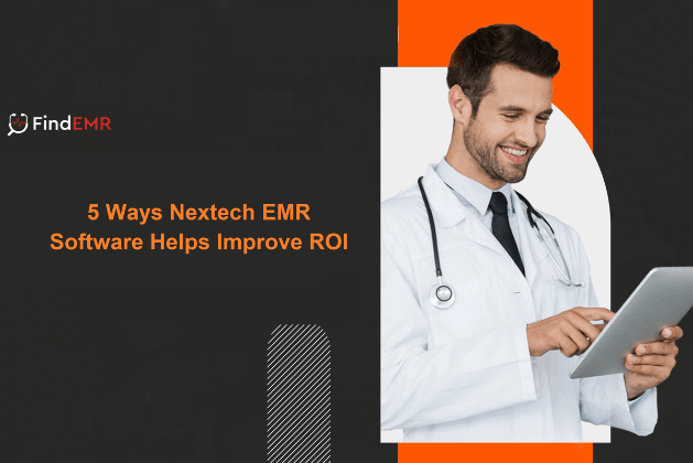 5 Ways Nextech EMR Software Helps Improve ROI
