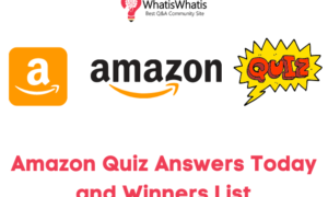 Amazon Quiz Answers Today | Daily Questions | Winners List [Updated 22nd March 2021]
