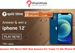 Amazon 14th March 2021 Quiz Answers For Today To Win iPhone 12